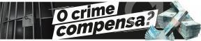 O Crime Compensa?
